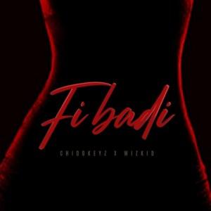 Chidokeyz - Fibadi Ft. Wizkid